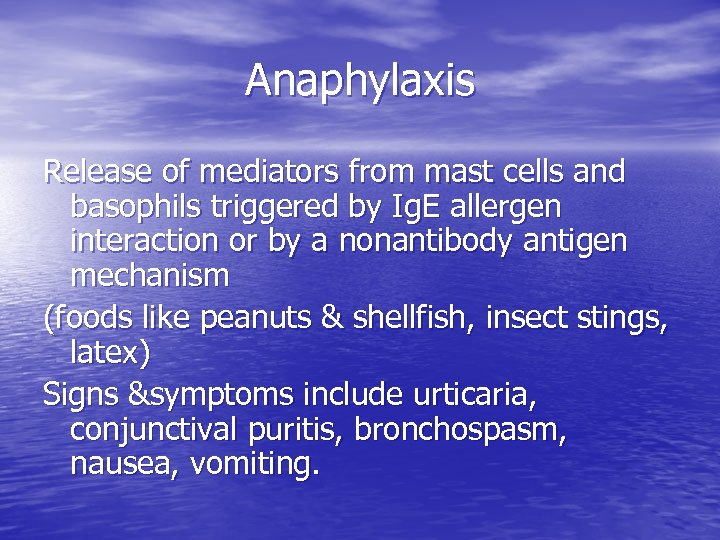 Anaphylaxis Release of mediators from mast cells and basophils triggered by Ig. E allergen