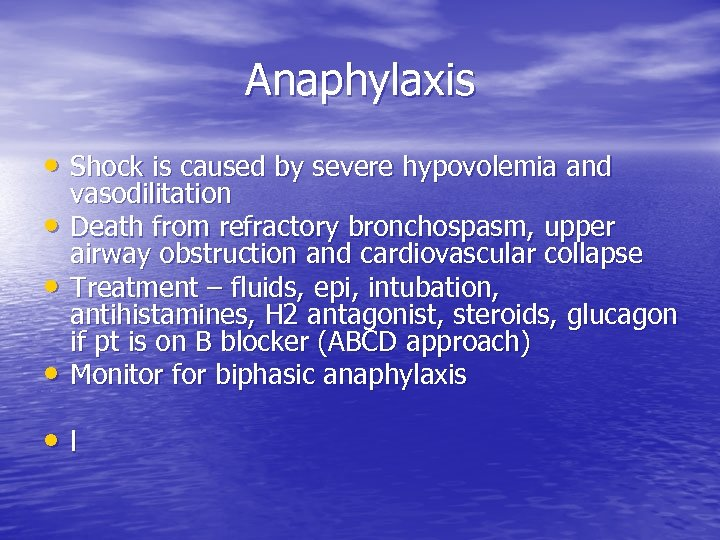 Anaphylaxis • Shock is caused by severe hypovolemia and • • • vasodilitation Death