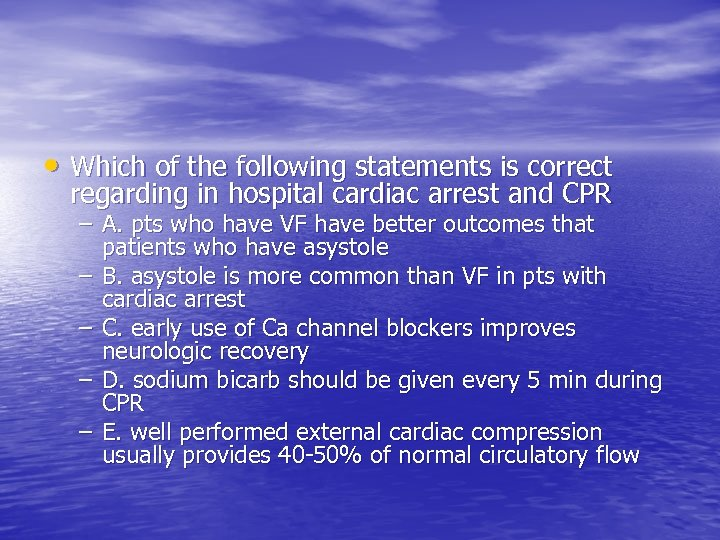 • Which of the following statements is correct regarding in hospital cardiac arrest