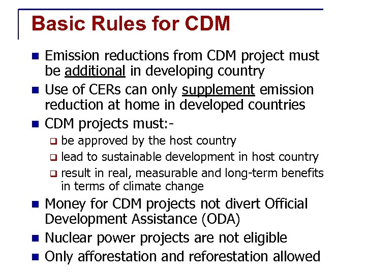 Basic Rules for CDM Emission reductions from CDM project must be additional in developing