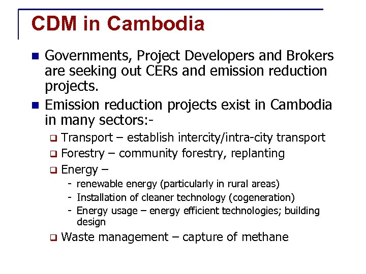 CDM in Cambodia Governments, Project Developers and Brokers are seeking out CERs and emission
