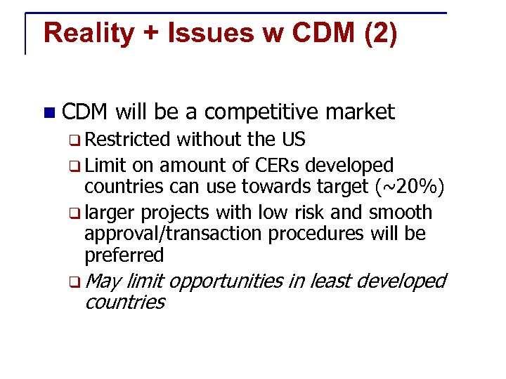 Reality + Issues w CDM (2) n CDM will be a competitive market q