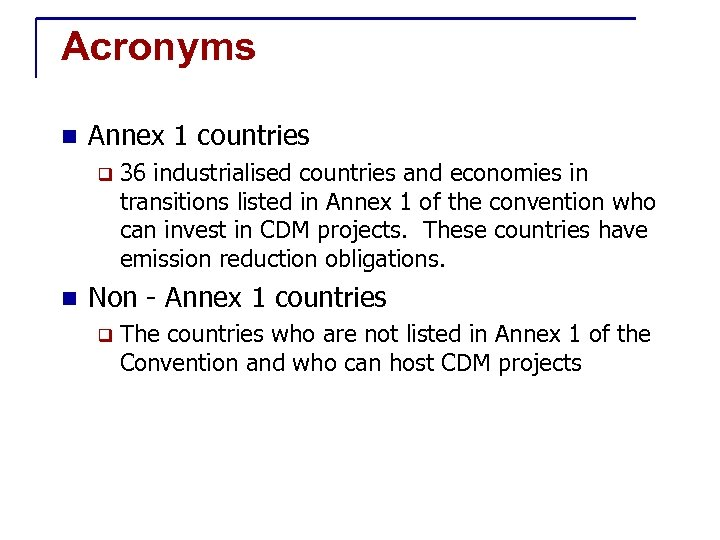 Acronyms n Annex 1 countries q n 36 industrialised countries and economies in transitions