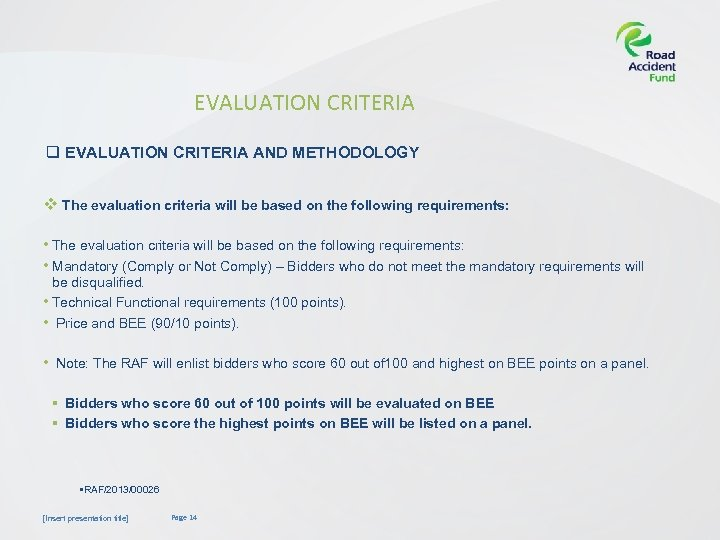 EVALUATION CRITERIA q EVALUATION CRITERIA AND METHODOLOGY v The evaluation criteria will be based