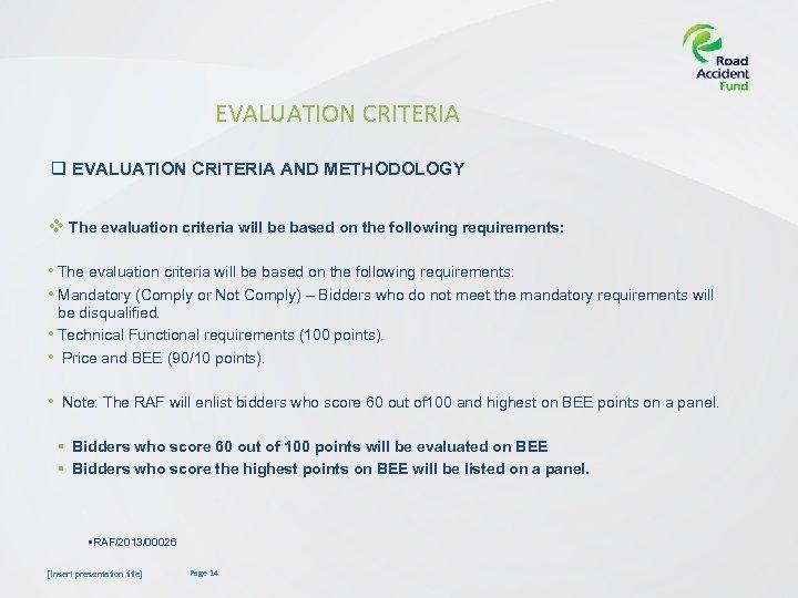 EVALUATION CRITERIA q EVALUATION CRITERIA AND METHODOLOGY v The evaluation criteria will be based