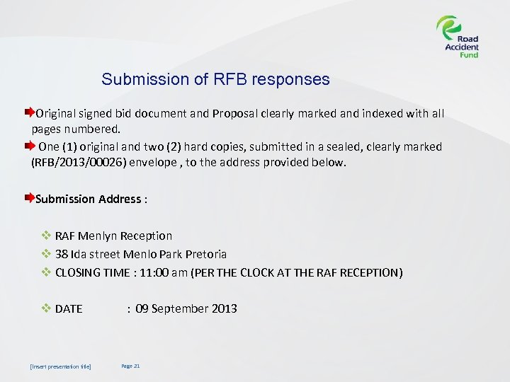 Submission of RFB responses Original signed bid document and Proposal clearly marked and indexed