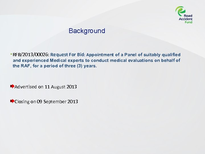 Background • RFB/2013/00026: Request For Bid: Appointment of a Panel of suitably qualified and