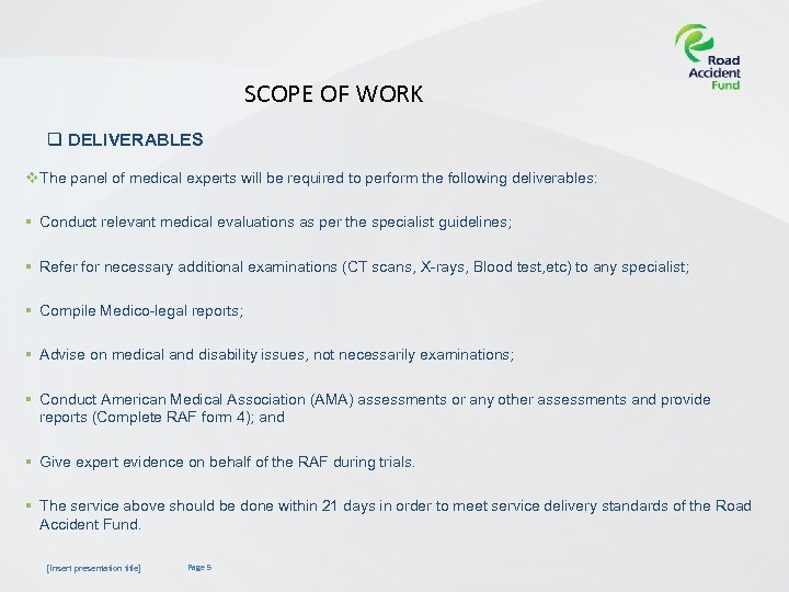 SCOPE OF WORK q DELIVERABLES v The panel of medical experts will be required