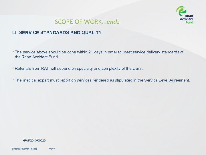 SCOPE OF WORK…ends q SERVICE STANDARDS AND QUALITY • The service above should be