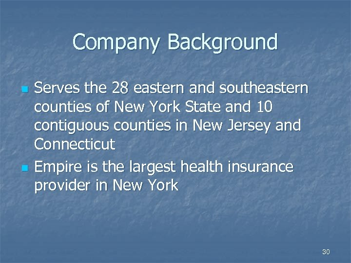 Company Background n n Serves the 28 eastern and southeastern counties of New York