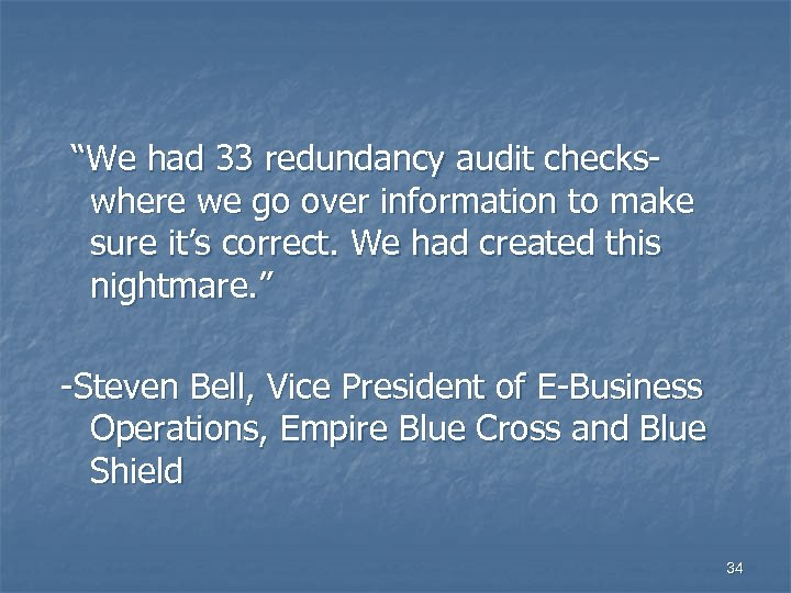 """We had 33 redundancy audit checkswhere we go over information to make sure it's"
