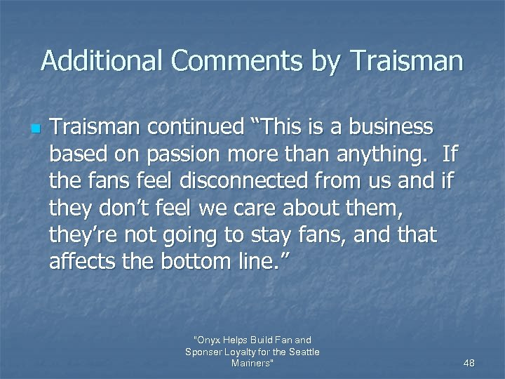 "Additional Comments by Traisman n Traisman continued ""This is a business based on passion"