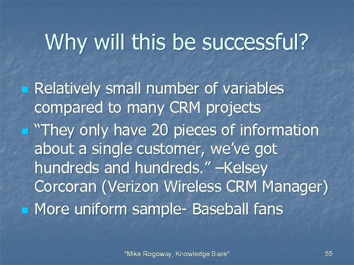 Why will this be successful? n n n Relatively small number of variables compared