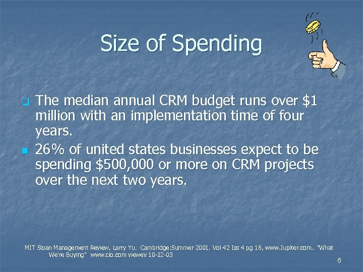 Size of Spending q n The median annual CRM budget runs over $1 million