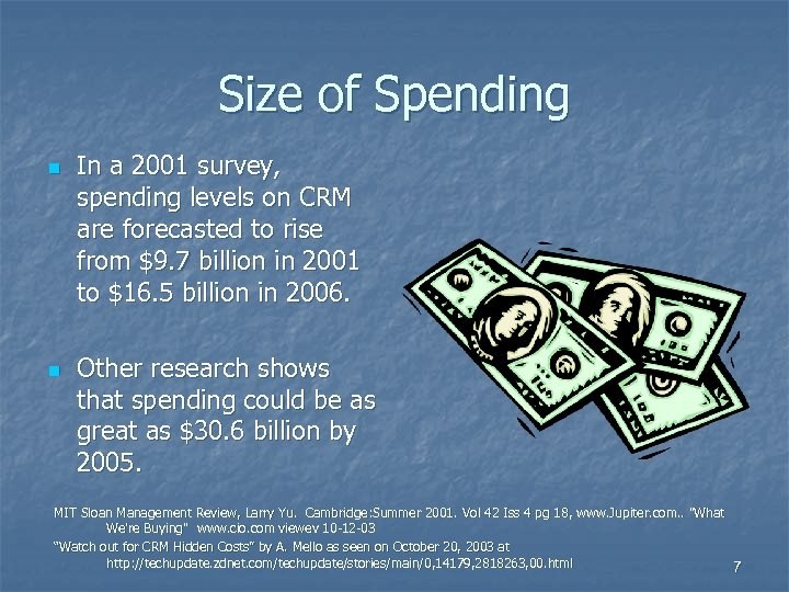 Size of Spending n n In a 2001 survey, spending levels on CRM are