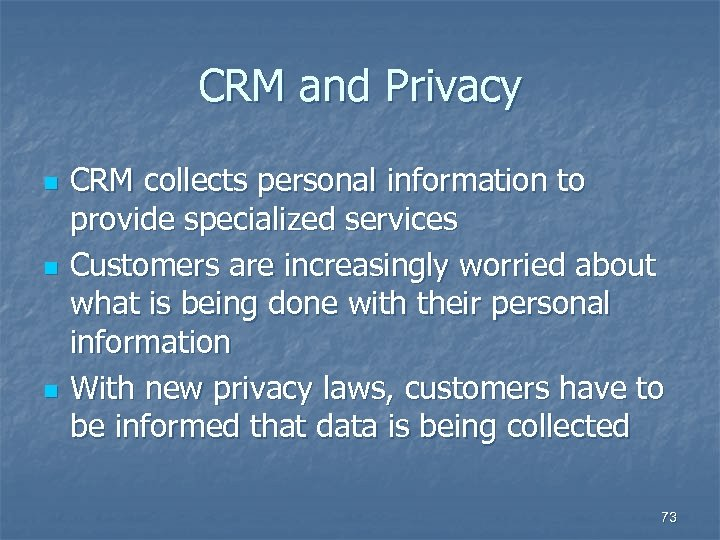 CRM and Privacy n n n CRM collects personal information to provide specialized services