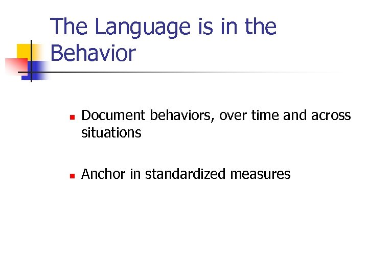 The Language is in the Behavior n n Document behaviors, over time and across