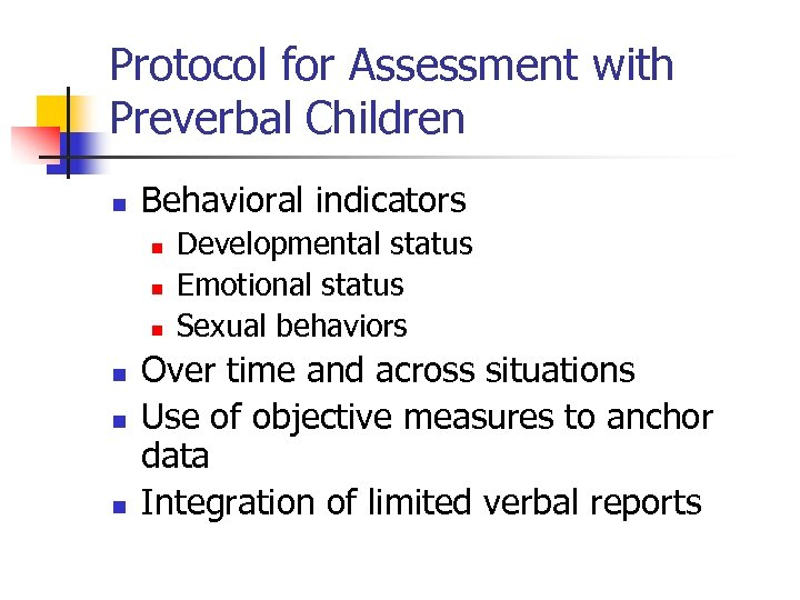 Protocol for Assessment with Preverbal Children n Behavioral indicators n n n Developmental status