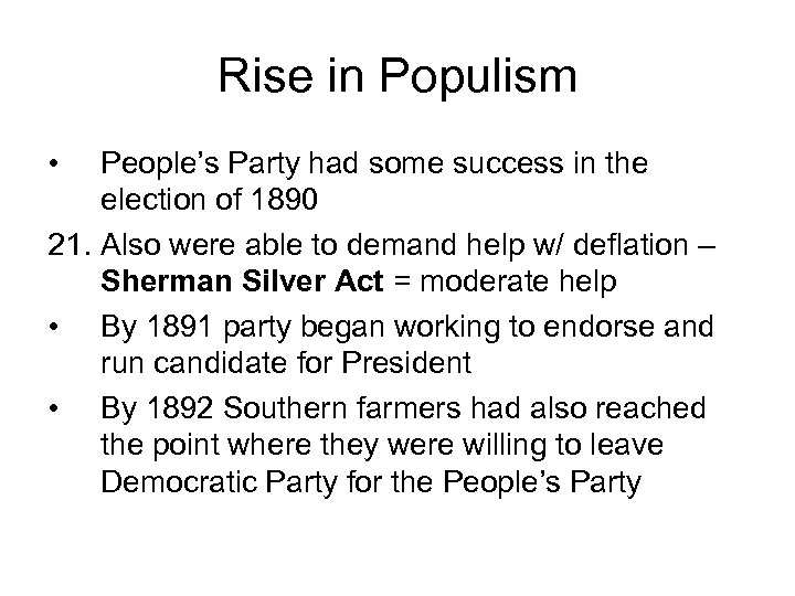 Rise in Populism • People's Party had some success in the election of 1890
