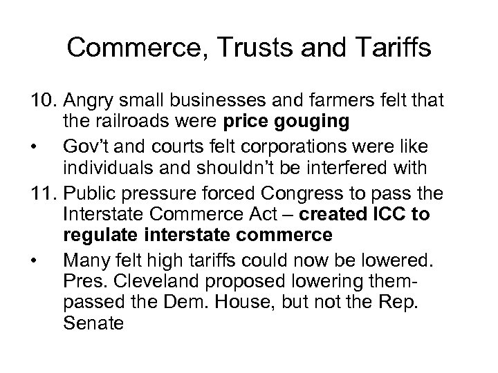 Commerce, Trusts and Tariffs 10. Angry small businesses and farmers felt that the railroads