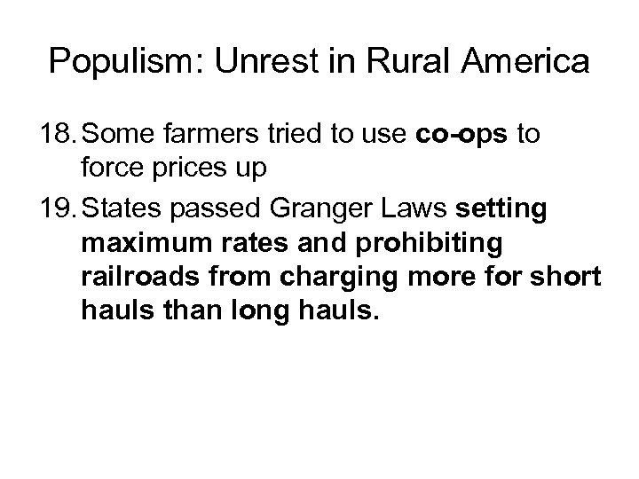 Populism: Unrest in Rural America 18. Some farmers tried to use co-ops to force