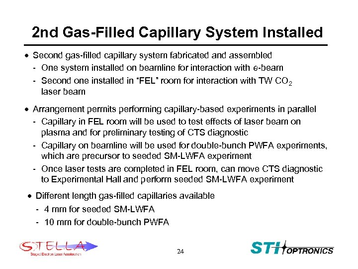 2 nd Gas-Filled Capillary System Installed · Second gas-filled capillary system fabricated and assembled