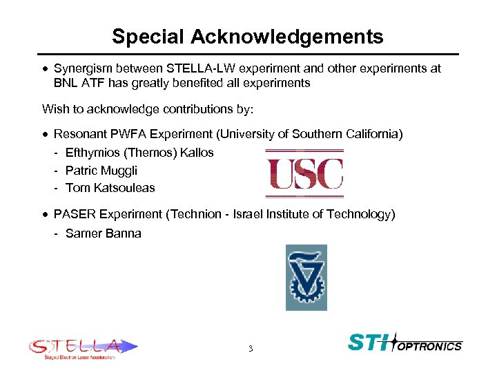 Special Acknowledgements · Synergism between STELLA-LW experiment and other experiments at BNL ATF has