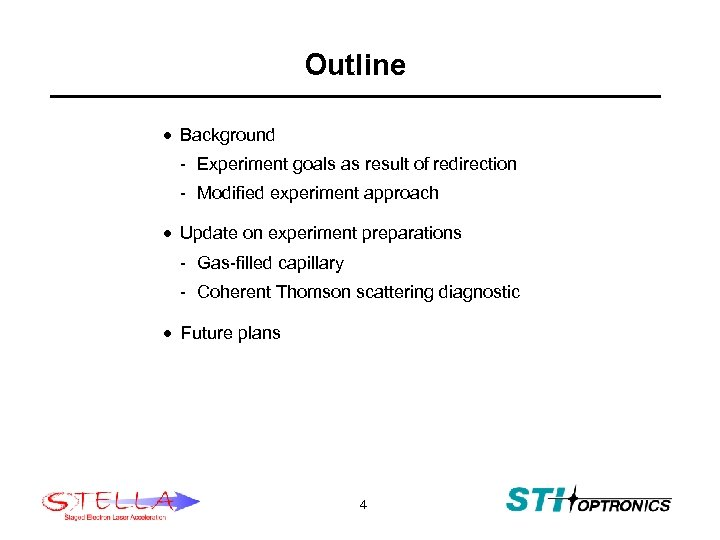 Outline · Background - Experiment goals as result of redirection - Modified experiment approach