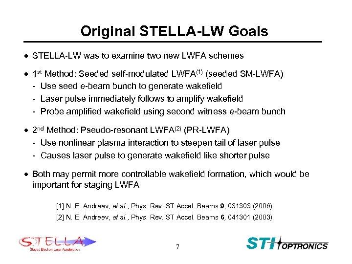 Original STELLA-LW Goals · STELLA-LW was to examine two new LWFA schemes · 1