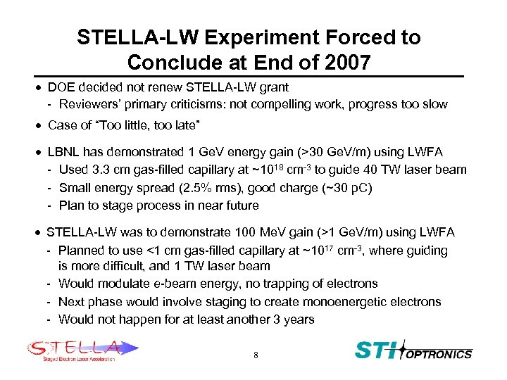 STELLA-LW Experiment Forced to Conclude at End of 2007 · DOE decided not renew