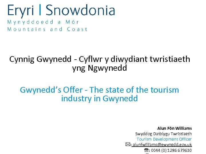Cynnig Gwynedd - Cyflwr y diwydiant twristiaeth yng Ngwynedd Gwynedd's Offer - The state
