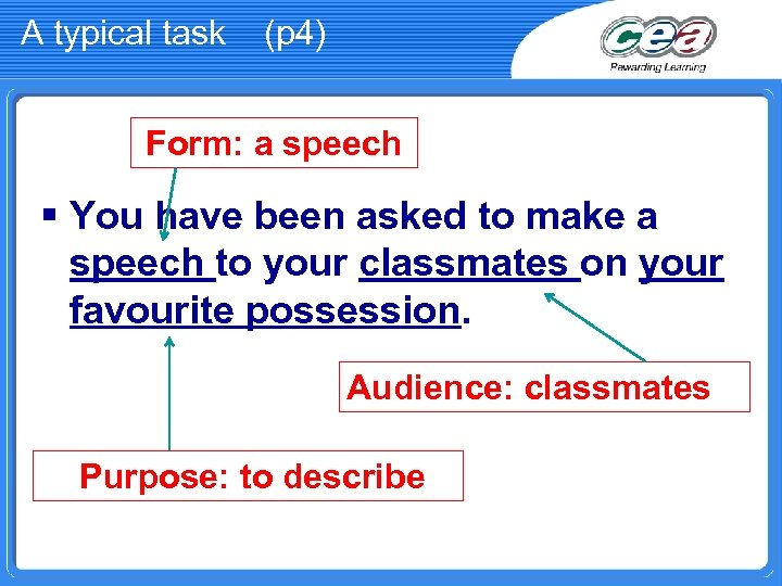 A typical task (p 4) Form: a speech § You have been asked to