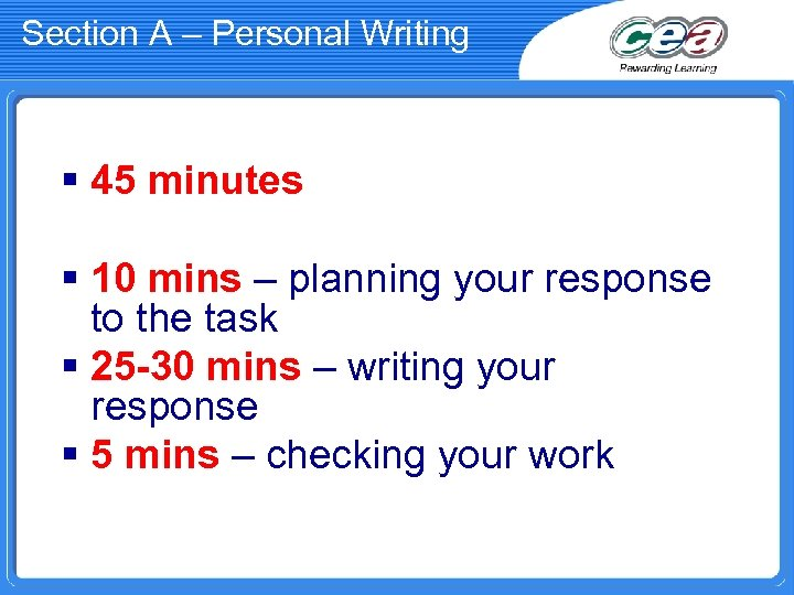 Section A – Personal Writing § 45 minutes § 10 mins – planning your