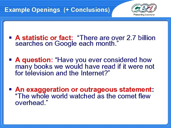 "Example Openings (+ Conclusions) § A statistic or fact: ""There are over 2. 7"