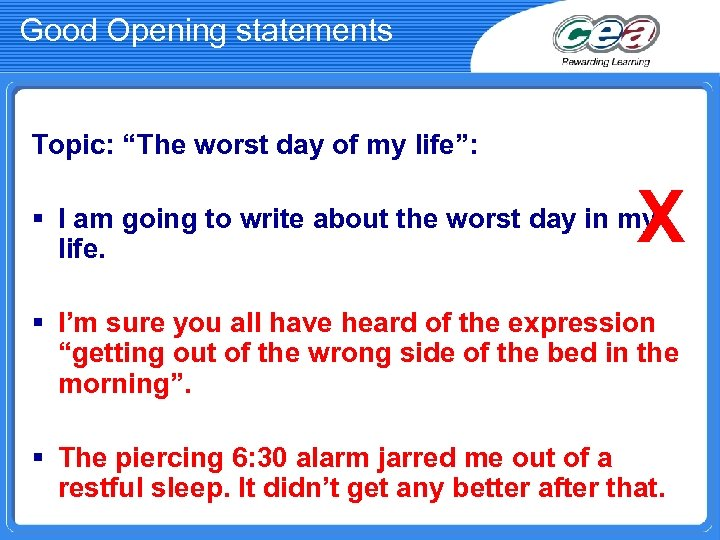 "Good Opening statements Topic: ""The worst day of my life"": X § I am"