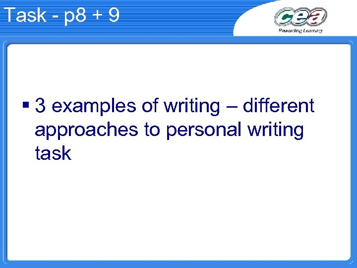 Task - p 8 + 9 § 3 examples of writing – different approaches