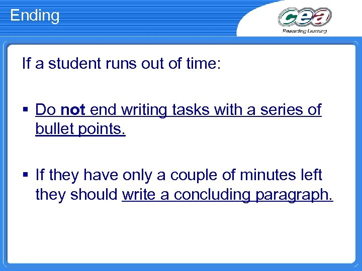 Ending If a student runs out of time: § Do not end writing tasks