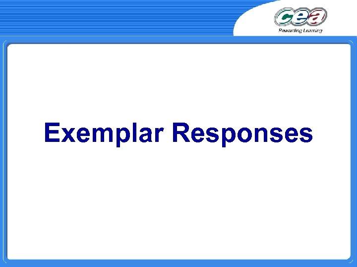 Exemplar Responses