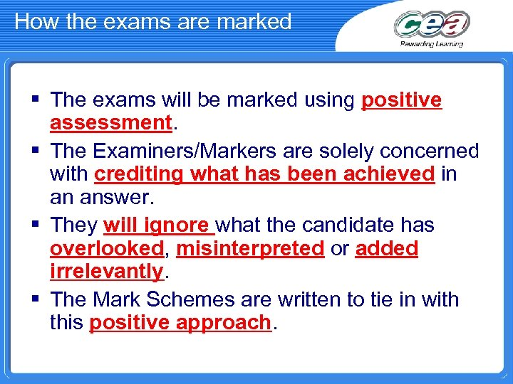 How the exams are marked § The exams will be marked using positive assessment.