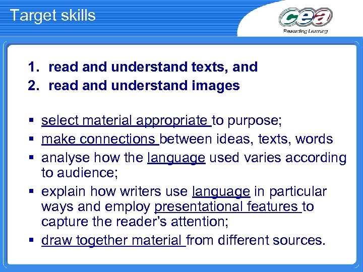 Target skills 1. read and understand texts, and 2. read and understand images §