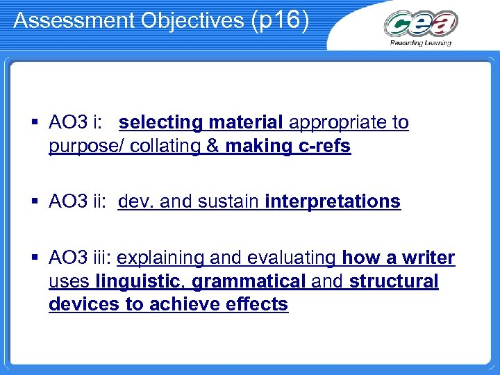 Assessment Objectives (p 16) § AO 3 i: selecting material appropriate to purpose/ collating