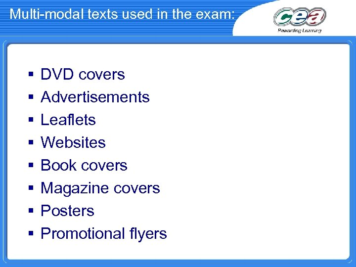 Multi-modal texts used in the exam: § § § § DVD covers Advertisements Leaflets