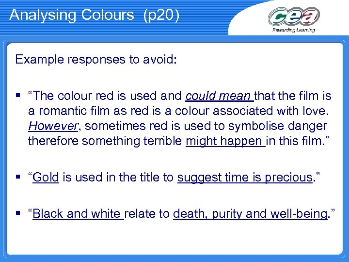 "Analysing Colours (p 20) Example responses to avoid: § ""The colour red is used"