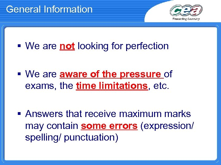 General Information § We are not looking for perfection § We are aware of