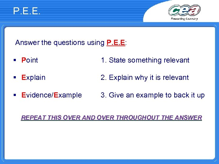 P. E. E. Answer the questions using P. E. E: § Point § Explain