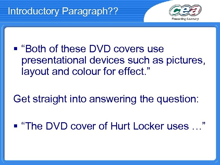 "Introductory Paragraph? ? § ""Both of these DVD covers use presentational devices such as"