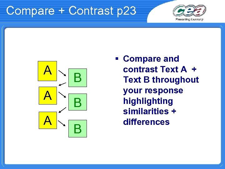 Compare + Contrast p 23 A A A B B B § Compare and