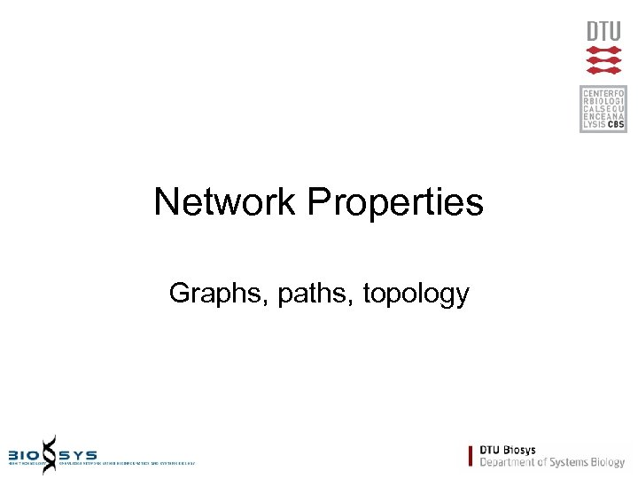 Network Properties Graphs, paths, topology