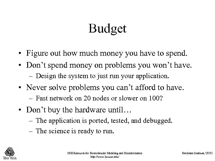 Budget • Figure out how much money you have to spend. • Don't spend