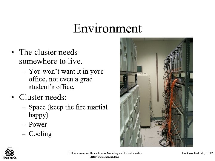 Environment • The cluster needs somewhere to live. – You won't want it in